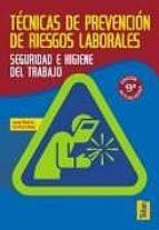 tecnicas de prevencion de riesgos laborales. seguridad e higiene del trabajo (9ª ed.)-jose maria cortes diaz-9788473602723