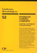 cuadernos metodologicos 52: investigacion cualitativa longitudinal 9788474766523