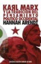 karl marx y la tradicion del pensamiento politico occidental segu ido de reflexiones sobre la revolucion hungara hannah arendt 9788474908923