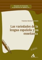 las variedades de la lengua española y su enseñanza francisco moreno fernandez 9788476358023