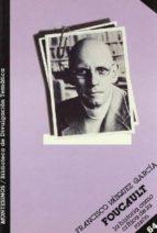 foucault, la historia como critica de la razon-francisco vazquez garcia-9788476391723