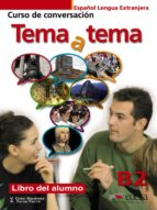 tema a tema b2 alumno: curso dirigido a la conversacion-vanessa coto bautista-anna turza ferre-9788477117223