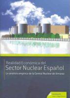 realidad economica del sector nuclear español: un analisis empiri co de la central nuclear de almaraz juan a. vega cervera 9788477239123