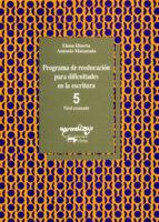 programa de reeducacion para dificultades en la escritura: cuader eno 5. nivel avanzado elena huerta fernandez antonio matamala barbacil 9788477740223