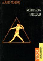 interpretacion y diferencia-alberto moreiras-9788477747123