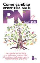 como cambiar creencias con la pnl-robert dilts-9788478089123