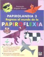 papirolandia 3: regreso al mundo de la papiroflexia fernando gilgado gomez 9788479028923