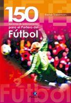 150 ejercicios de entrenamiento para el portero de futbol rene taelman 9788480195423