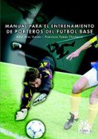 manual para el entrenamiento de porteros de futbol base aitor ares ikaran francisco chicharro lezkano 9788480198523