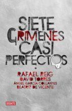 siete crímenes casi perfectos (ebook)-david torres-rafael reig-9788483068823