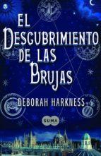 el descubrimiento de las brujas (el descubrimiento de las brujas 1) (ebook)-deborah harkness-9788483657423