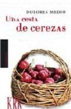 una cesta de cerezas dolores medio 9788483670323