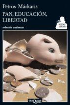 pan, educacion, libertad-petros markaris-9788483834923
