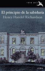 el principio de la sabiduría-henry handel richardson-9788484289623