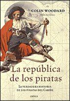 la republica de los piratas: la verdadera historia de los piratas del caribe-colin woodard-9788484321323