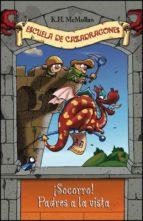 El libro de ¡Socorro! padres a la vista (escuela de cazadragones nº 6) autor KATE MCMULLAN EPUB!