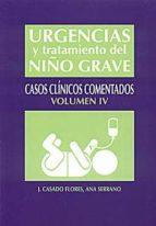 urgencias y tratamiento del niño grave: casos clinicos comentados ( volumen iv)-ana serrano-9788484737223