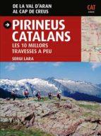 pirineus catalans. les 10 millors travesses a peu-sergi lara-9788484786023