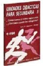 El libro de Unidades didacticas para secundaria ii: como somos y como mejoram os; corremos como los olimpicos? autor ENRIC MARIA SEBASTIANI I OBRADOR TXT!