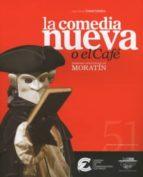 textos de teatro clasico nº 51: comedia nueva o el cafe leandro fernandez de moratin 9788487731723