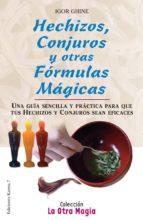 hechizos conjuros y otras formulas magicas igor ghine 9788488885623