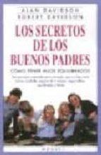 El libro de Los secretos de los buenos padres: como tener hijos equilibrados autor ALAN DAVIDSON TXT!