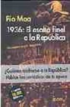 1936: el asalto final a la republica pio moa 9788489779723