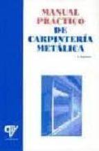 manual practico de carpinteria metalica-julian espinosa de los monteros-9788489922723