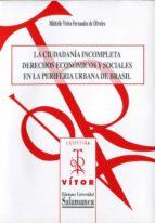 la ciudadanía incompleta. (ebook)-michelle vieira fernandez de oliveira-9788490124123