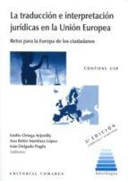 la traducción e interpretación jurídicas en la unión europea (contiene usb) emilio ortega arjonilla 9788490456323