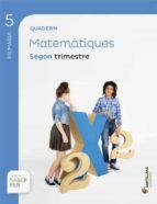 quadern matematiques  proyecto sabe fer 5º primaria 2º trimestre edicion 2014  (valenciano)-9788490589823