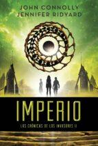 imperio (las cronicas de los invasores ii) john connolly jennifer ridyard 9788490662823