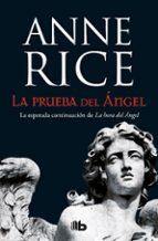 la prueba del angel (crónicas angelicas 2) anne rice 9788490705223