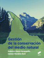 gestion de la conservacion del medio natural federico llorca navasquillo 9788490771723