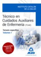 técnicos en cuidados auxiliares de enfermería del instituto catalán de la salud. temario específico volumen 1-9788490936023