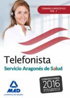 telefonistas del servicio aragonés de salud. temario especifico volumen 1-9788490937723