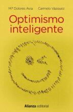 optimismo inteligente-mª dolores avia-carmelo vazquez-9788491049623