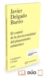 el control de la discrecionalidad del planeamiento urbanístico javier delgado barrio 9788491355823