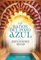 los baños del pozo azul jesus sanchez adalid 9788491392323