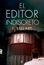 el editor indiscreto-f. bellart-9788491640523