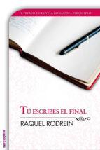 tú escribes el final (ebook)-raquel rodrein-9788492617623