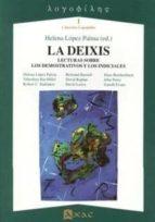 la deixis: lecturas sobre los demostrativos y los indiciales helena (ed.) et al. lopez palma 9788493334123