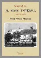madrid en el museo universal, 1857-1869-alvaro armero alcantara-9788493852023