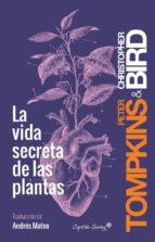 la vida secreta de las plantas peter tompkins christopher bird 9788494548123