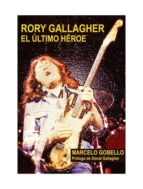 rory gallagher: el ultimo heroe-marcelo gobello-9788494588723