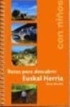 euskal herria con niños: las mejores rutas para descubrir-ibon martin-9788494629723