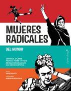mujeres radicales del mundo-kate schatz-9788494808623