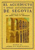 el acueducto y otras antigüedades de segovia (ed. facsimil) 9788495636423