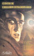 cuentos de caballeros extraordinarios-j.j. arreola-9788495642523