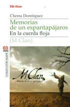 memorias de un espantapajaros: m clan en la cuerda floja jose manuel dominguez sanchez 9788495749123